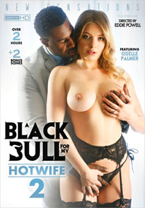 A Black Bull For My Hotwife #2 – New Sensations