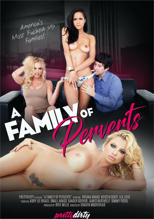 A Family Of Perverts – Pretty Dirty