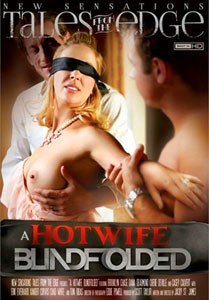 A Hotwife Blindfolded – New Sensations