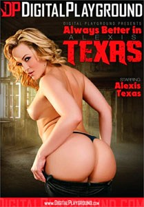 Always Better In Alexis Texas – Digital Playground