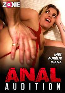 Anal Audition – Zone Sexuelle