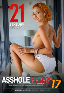 Asshole Fever #17 – 21 Sextury