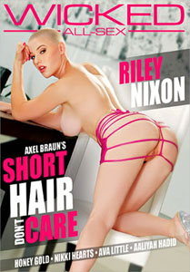 Axel Braun's Short Hair Don't Care – Wicked Pictures