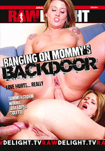 Banging On Mommys Backdoor – Raw Delight