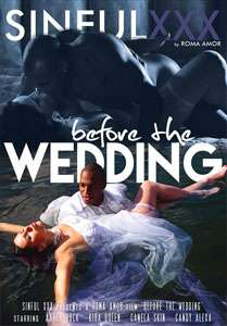 Before The Wedding – Sinful XXX