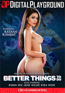 Better Things To Do – Digital Playground