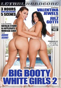 Big Booty White Girls #2 – Lethal Hardcore