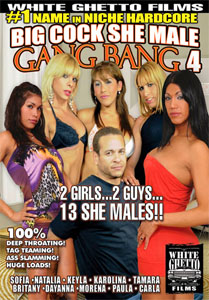Big Cock She Male Gang Bang #4 – White Ghetto