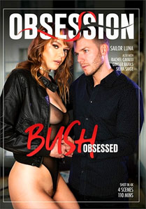 Bush Obsessed – Obsession
