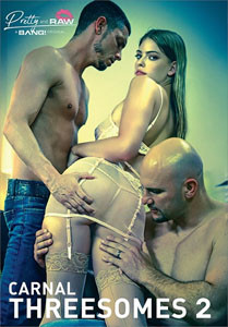 Carnal Threesomes #2 – Pretty And Raw