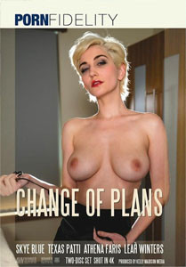 Change Of Plans – Porn Fidelity