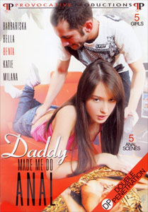 Daddy Made Me Do Anal – Provocative Productions