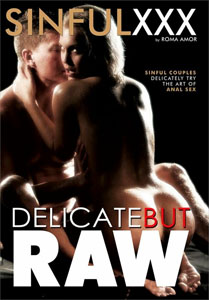 Delicate But Raw – Sinful XXX