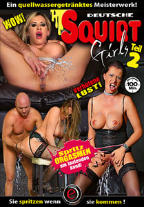 Deutsche Squirt Girls #2 – Erotic Planet