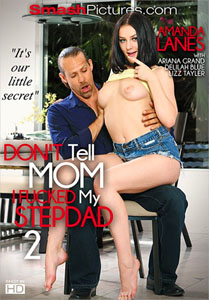 Don't Tell Mom I Fucked My Stepdad #2 – Smash Pictures