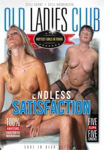 Endless Satisfaction – Old Ladies Club
