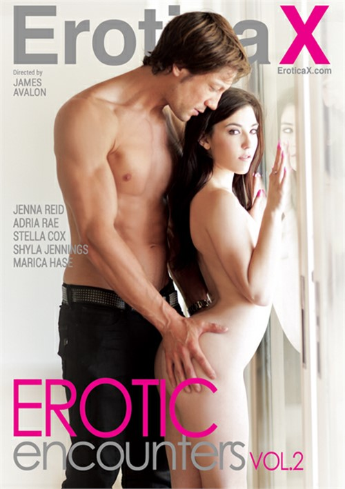 Erotic Encounters #2 – Erotica X
