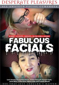 Fabulous Facials – Desperate Pleasures