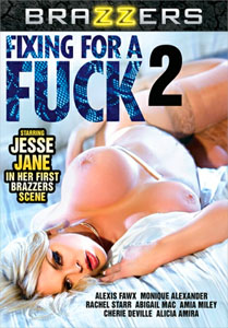 Fixing For A Fuck #2 – Brazzers