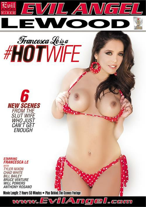 Francesca Le Is A #Hotwife – Evil Angel
