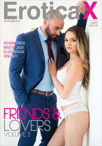 Friends And Lovers #3 – Erotica X