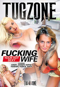 Fucking Your Hot Sexy Wife – Tug Zone