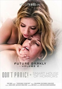 Future Darkly #2: Don't Panic! + Smart House Of Horrors – Pure Taboo