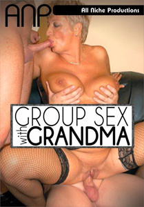 Group Sex With Grandma – All Niche
