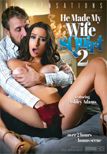 He Made My Wife Squirt #2 – New Sensations