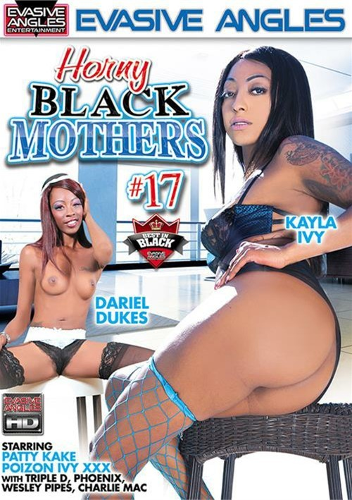 Horny Black Mothers #17 – Evasive Angles