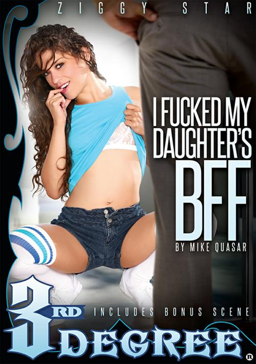 I Fucked My Daughter's BFF – Third Degree