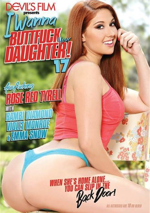 I Wanna Buttfuck Your Daughter #17 – Devil's Film