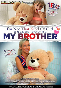 I'm Not That Kind Of Girl Unless You're My Brother – Blazed Studios