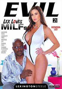 Lex Loves MILFs – Evil Angel