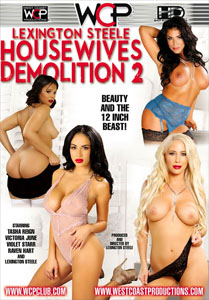 Lexington Steele Housewives Demolition #2 – West Coast