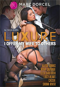 Luxure: I Offer My Wife to Others – Marc Dorcel