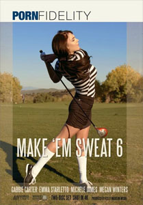 Make 'Em Sweat #6 – Porn Fidelity