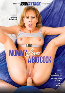 Mommy Loves A Big Cock – Raw Attack