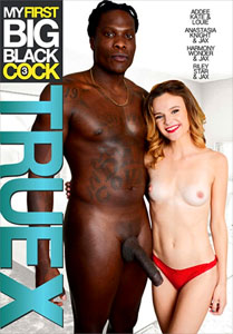 My First Big Black Cock #3 – True X