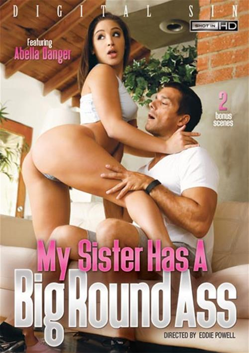 My Sister Has A Big Round Ass – Digital Sin
