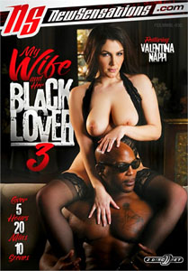 My Wife And Her Black Lover #3 – New Sensations