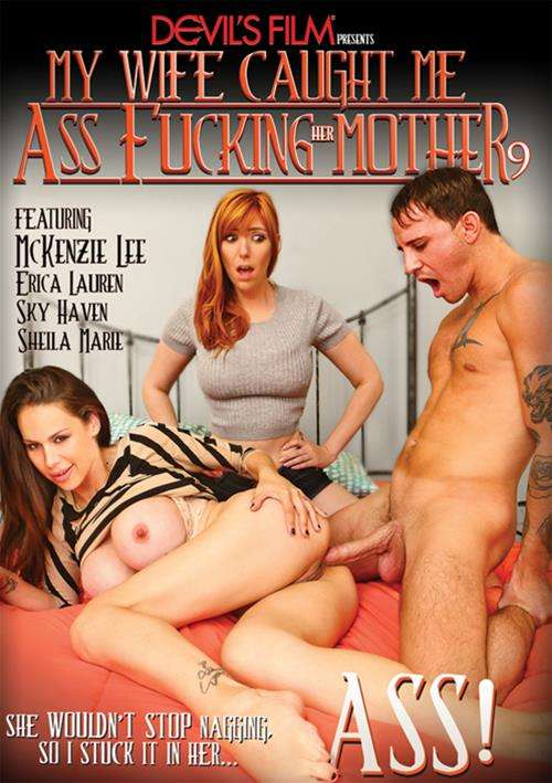 My Wife Caught Me Assfucking Her Mother #9 – Devil's Film