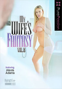My Wife's Fantasy #8 – Pure Passion