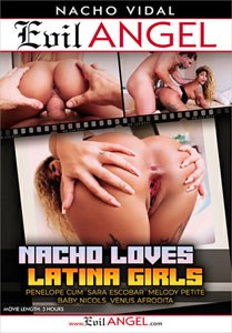Nacho Loves Latina Girls – Evil Angel