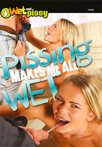 Pissing Makes Me All Wet – Wet And Pissy