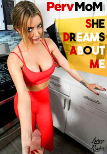 She Dreams About Me – Perv Mom