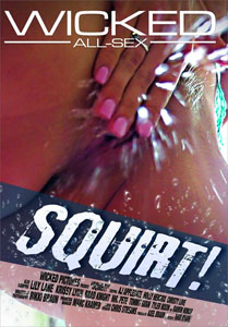 Squirt! – Wicked Pictures