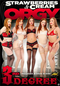 Strawberries & Cream Orgy – Third Degree