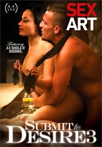 Submit To Desire #3 – Sex Art