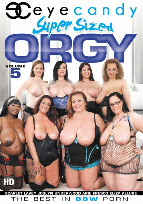 Super Sized Orgy – Eye Candy